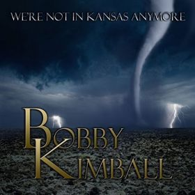 Bobby Kimball Were Not In Kansas Anymore