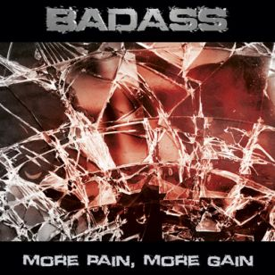 BADASS more pain