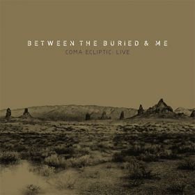 Between the Buried and Me Coma Ecliptic Live