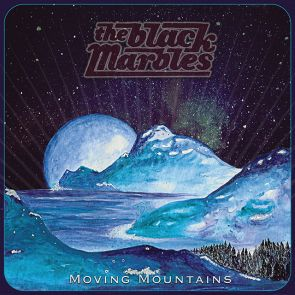 the black marbles moving mountains cover 2017